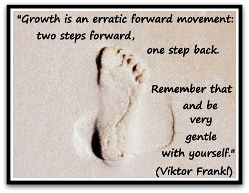 Growth-is-an-erratic-forward-movement-two-steps-forward-one-step-back.